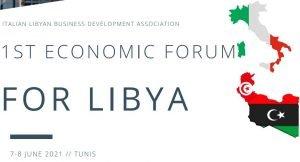 The Italian-Libyan Business Development Association announces the First Economic Forum for Libya, Tunis 7-8 June 2021