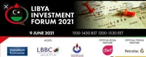 Libya Investment Forum 2021 to be held on 9 June